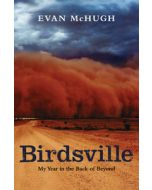 Birdsville - My Year in the Back of Beyond Evan McHugh