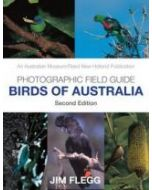 Photographic Field Guide - Birds of Australia - Second Edition Jim Flegg