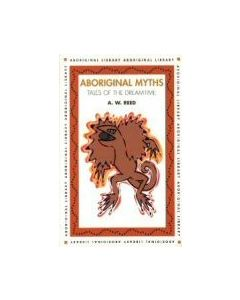 Aboriginal Myths: Tales of Dreamtime