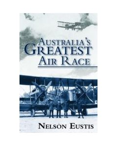 Australia's Greatest Air Race - Nelson Eustis