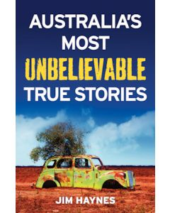 Australia's Most Unbelievable True Stories
