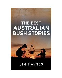 The Best Australian Bush Stories Jim Haynes