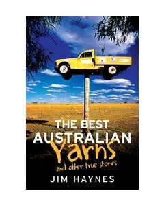 The Best Australian Yarns Jim Haynes