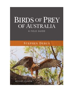 Birds of Prey of Australia - 2nd Edition Stephen Debus