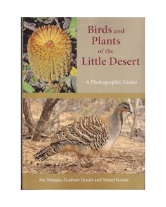 Birds & Plants of the Little Desert - A photographic Guide