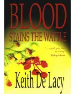 Blood Stains The Wattle Keith De Lacy.