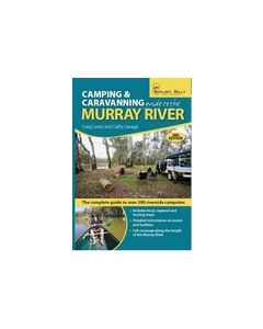 Camping & Caravanning Guide to the Murray River - 2nd Edition