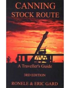 Canning Stock Route - A Travellers Guide
