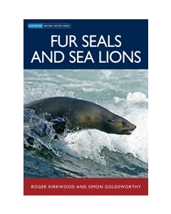 Fur Seals & Sea Lions Roger Kirkwood & Simon Goldsworthy