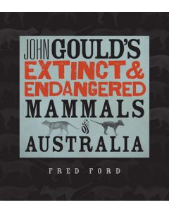 John Goulds Extinct & Endangered Mammals of Australia