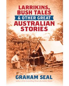Larrikins, Bush Tales & Other Great Australian Stories