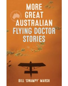 More Great Australian Flying Doctor Stories Bill Marsh.