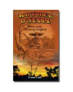 Mother O'Neill. Widow of the Kimberley Goldfield  By Yvonne Coate
