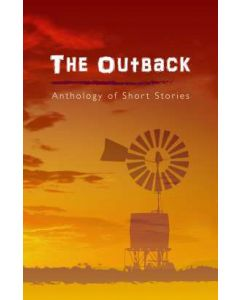 The Outback - Anthology of Short Stories