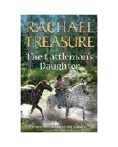 The Cattlemans Daughter Rachael Treasure
